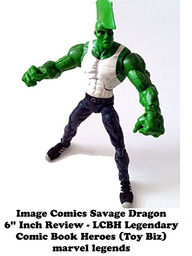 "Image Comics SAVAGE DRAGON 6""inch Review - LCBH Legendary Comic Book Heroes (toy biz) marvel legends"
