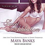 Sweet Addiction: Sweet Series, Book 6 | [Maya Banks]