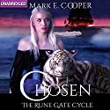 Chosen: Rune Gate Cycle, Book 2 (       UNABRIDGED) by Mark E. Cooper Narrated by Mikael Naramore