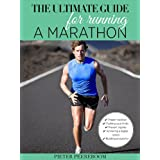 The Ultimate Guide For Running A Marathon