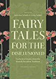 img - for Fairy Tales for the Disillusioned: Enchanted Stories from the French Decadent Tradition (Oddly Modern Fairy Tales) book / textbook / text book