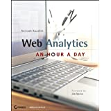 Web Analytics: An Hour a Dayby Avinash Kaushik