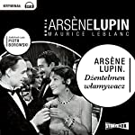 Dzentelmen wlamywacz (Arsène Lupin 1)   Maurice Leblanc