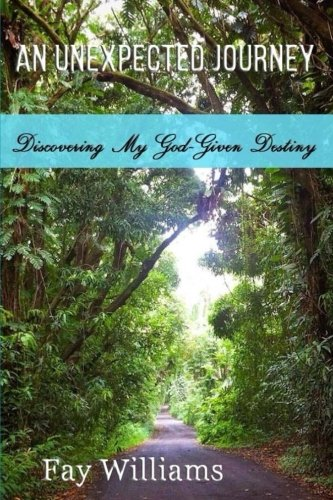 An Unexpected Journey: Discovering My God-given Destiny