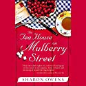 The Tea House on Mulberry Street (       UNABRIDGED) by Sharon Owens Narrated by Caroline Winterson