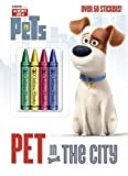 Pet in the City (Secret Life of Pets) (Color Plus Crayons and Sticker)