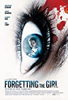 Forgetting the Girl (Watch Now While It's in Theaters)