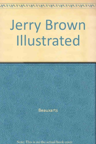 Jerry Brown Illustrated, Beauxarts
