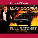 Full Ratchet: A Silas Cade Thriller, Book 2 Audiobook by Mike Cooper Narrated by Henry Leyva