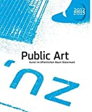 img - for Public Art Kunst Im Offentlichen Raum 2012-2013 by Markus Bogensberger (2015-03-31) book / textbook / text book