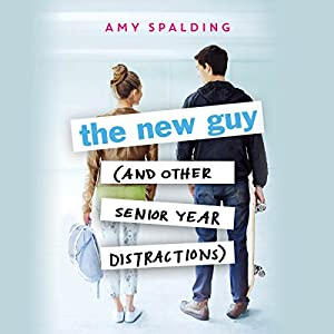 The New Guy (and Other Senior Year Distractions) Audiobook