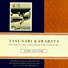 Snow Country (       UNABRIDGED) by Yasunari Kawabata Narrated by Brian Nishii