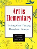 img - for Art Is Elementary: Teaching Visual Thinking Through Art Concepts book / textbook / text book
