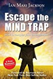 Ian Jackson Escape the Mind Trap: How to Conquer Your Inner Demons