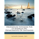 Ordenanzas Expedidas Por La Asamblea del Departamento de Santander