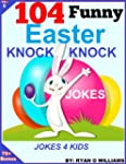 104 Funny Easter Knock Knock Jokes: J...