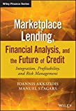 Marketplace Lending, Financial Analysis, and the Future of Credit: Integration, Profitability, and Risk Management (The Wiley Finance Series)