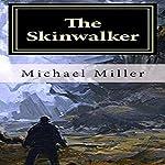 The Skinwalker | Michael W. Miller