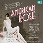 American Rose: A Nation Laid Bare: The Life and Times of Gypsy Rose Lee | Karen Abbott
