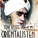 Orientalisten: mysteriet om Lev Nussimbaums besynderlige og farlige liv | Tom Reiss