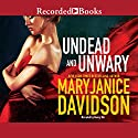 Undead and Unwary Audiobook by MaryJanice Davidson Narrated by Nancy Wu