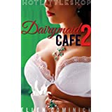 Dairymaid Cafe: Down on the Farm (Hot Little Shop Book 2)