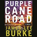 Purple Cane Road: A Dave Robicheaux Novel, Book 11 Audiobook by James Lee Burke Narrated by Nick Sullivan