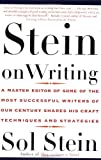Stein On Writing: A Master Editor of Some of the Most Successful Writers of Our Century Shares His Craft Techniques and Strategies (0312254210) by Stein, Sol