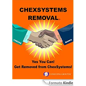Get Removed From ChexSystems (ChexSystems Removal) (English Edition)
