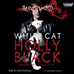 White Cat: The Curse Workers, Book One (       UNABRIDGED) by Holly Black Narrated by Jesse Eisenberg