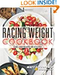 Racing Weight Cookbook: Lean, Light R...