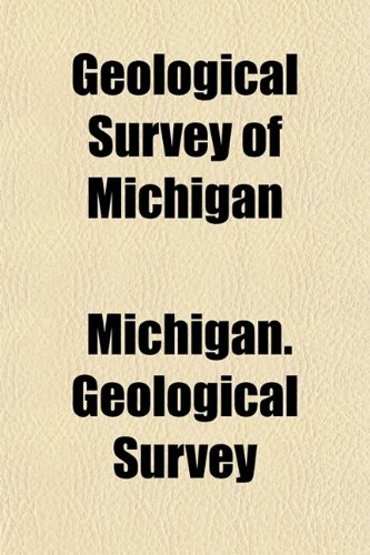 Geological Survey of Michigan (Volume 3)