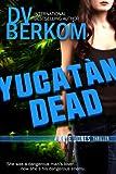 Yucatan Dead: A Kate Jones Thriller