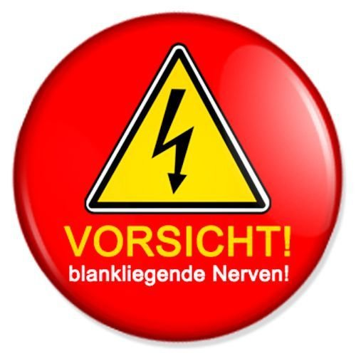 Button Vorsicht! blankliegende Nerven - fun buttons, funny badges, fun pins, sprüche buttons, fun badge