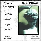 echange, troc Guy de Maupassant - 4 contes fantastiques - Sur l'eau - Menuet - La peur - Un fou