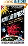 Megacatastrophes!: Nine Strange Ways...