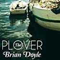 The Plover (       UNABRIDGED) by Brian Doyle Narrated by David Drummond