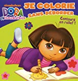 echange, troc Nickelodeon - Je colorie sans déborder Dora l'exploratrice