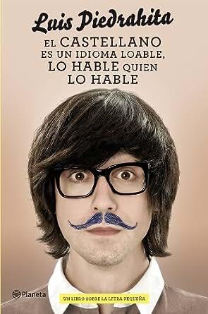 Amazon.com: El castellano es un idioma loable, lo hable quien lo hable