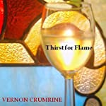 Thirst for Flame | Vernon Crumrine