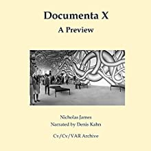 Documenta X: A Preview: Cv/Visual Arts Research, Book 87 Audiobook by Nicholas James Narrated by Denise Kahn