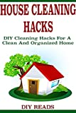 House Cleaning Hacks: DIY Cleaning Hacks For A Clean And Organized Home (DIY Household Hacks, DIY Hacks, House Cleaning Tips, Household Cleaning Hacks, DIY, DIY Cleaning And Organizing, DIY Projects)