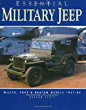 Military Jeep: Willys, Ford and Bantam, 1942-1945 (Essential Series)
