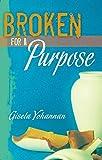 Broken for a Purpose