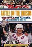 img - for Battle on the Hudson: The Devils, the Rangers, and the NHL's Greatest Series Ever book / textbook / text book
