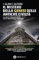Il mistero della genesi delle antiche civilt� (eNewton Saggistica)