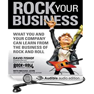 Rock Your Business: What You and Your Company Can Learn from the Business of Rock and Roll (Unabridged)