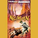 Noman: Book Three of the Noble Warriors (       UNABRIDGED) by William Nicholson Narrated by Anne Flosnik
