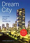 Dream City: Vancouver and the Global...