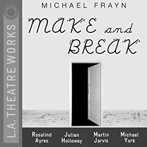 Make and Break | [Michael Frayn]